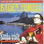 Baden Powell Love Me With Guitar (Samba Triste)