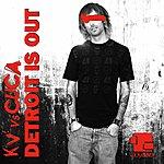 K.V Detroit Is Out