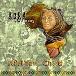 Aura Msimang Afrikan Child