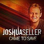 Joshua Seller Came To Save