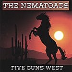 Nematoads Five Guns West