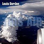 Louis Gordon This Air