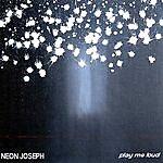 Neon Joseph Play Me Loud