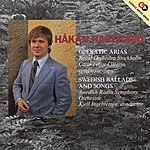 Håkan Hagegård Hagegard, Hakan: Opera Arias And Swedish Ballads And Songs