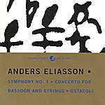 Gennady Rozhdestvensky Eliasson: Symphony No. 1 / Bassoon Concerto / Ostacoli