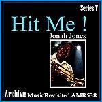 Jonah Jones Hit Me