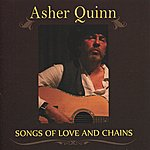 Asher Quinn Songs Of Love And Chains