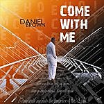 Daniel Brown Come With Me