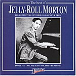 Jelly Roll Morton The Best Of Jelly Roll Morton