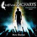 Morty Shallman Last Of The Zacharys: Songs From The Novel, Volume 1