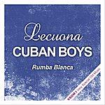 Lecuona Cuban Boys Rumba Blanca