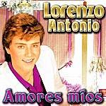 Lorenzo Antonio Amores Mios - Lorenzo Antonio