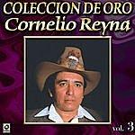 Cornelio Reyna Coleccion De Oro Vol. 3 Apunto De Perderte