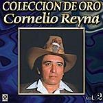 Cornelio Reyna Coleccion De Oro Vol. 2 Oro Rojo