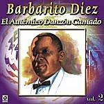 Barbarito Diez El Autentico Danzon Cantado Vol. 2