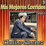 Chalino Sanchez Mis Mejores Corridos Vol. 1