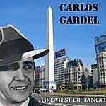 Carlos Gardel Carlos Gardel – Greatests Of Tango