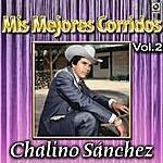 Chalino Sanchez Mis Mejores Corridos Vol. 2