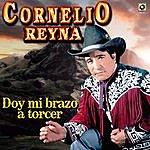 Cornelio Reyna Doy MI Abrazo A Torcer - Cornelio Reyna