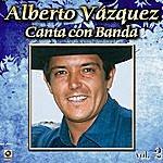 Alberto Vazquez Canta Con Banda Vol. 2