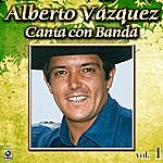 Alberto Vazquez Canta Con Banda Vol. 1