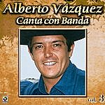 Alberto Vazquez Canta Con Banda Vol. 3