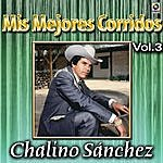 Chalino Sanchez Mis Mejores Corridos Vol. 3