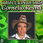Cornelio Reyna Coleccion De Oro Vol. 1 Saliendo El Sol