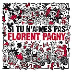 Florent Pagny Si Tu N'aimes Pas Florent Pagny