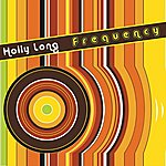 Holly Long Frequency