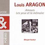 Louis Aragon Amours, Les Yeux Et La Mémoire