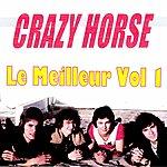 Crazy Horse Le Meilleur Volume 1