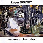 Roger Boutry Roger Boutry,Oeuvres Orchestrales
