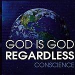 Conscience God Is God Regardless