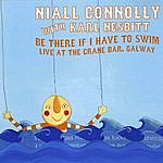 Niall Connolly Be There If I Have To Swim (Live At The Crane Bar, Galway)