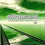 Jeffrey Michael Cinematic Fantasy, Vol. 2