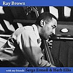 Ray Brown With My Friends