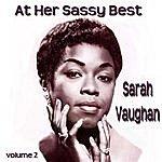 Sarah Vaughan At Her Sassy Best Volume 2