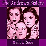 The Andrews Sisters Mellow Side