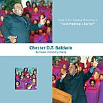 Chester D.T. Baldwin Sing It On Sunday Morning 2 - Just Having Church