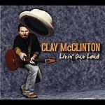 Clay McClinton Livin' Out Loud
