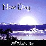 New Day All That I Am