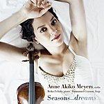 Anne Akiko Meyers Seasons… Dreams…