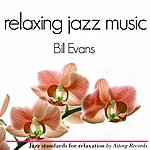 Bill Evans Bill Evans Relaxing Jazz Music