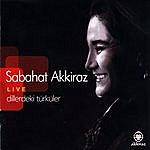Sabahat Akkiraz Dillerdeki Türküler - Live