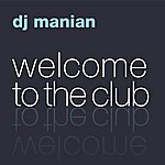 DJ Manian Welcome To The Club (The Album)