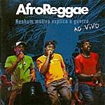 Afroreggae Nenhum Motivo Explica A Guerra - Ao Vivo