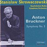 Stanislaw Skrowaczewski Bruckner, A.: Symphony No. 3