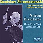 "Stanislaw Skrowaczewski Bruckner, A.: Symphony No. 9, ""Dem Lieben Gott"""