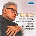 "Stanislaw Skrowaczewski Berlioz, H.: Symphonie Fantastique / ""Love Scene"" From ""Romeo Et Juliette"""